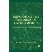Reforming the Reforms in Latin America 2000 by Ricardo Ffrench-Davis
