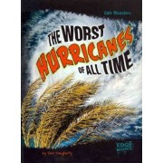 The Worst Hurricanes of All Time by Terri Dougherty