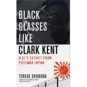 Black Glasses Like Clark Kent by Terese Svoboda