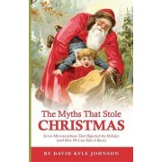 The Myths That Stole Christmas by David Kyle Johnson