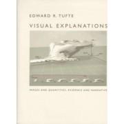 Visual Explanations by Edward R. Tufte