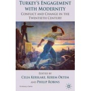 Turkey's Engagement with Modernity 2010 by Celia J. Kerslake