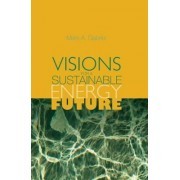 Visions for a Sustainable Energy Future by Mark A. Gabriel