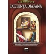 Existenta diafana - Stefan Borbely