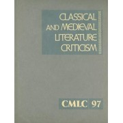 Classical and Medieval Literature Criticism, Volume 97 by Jelena Krstovic