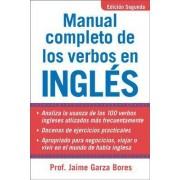 Manual Completo de los Verbos en Ingles by Jaime Garza Bores