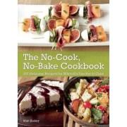 The No-Cook No-Bake Cookbook by Matt Kadey