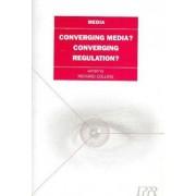 Converging Media, Convergent Regulation? by Richard Collins