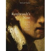 Rembrandt's Nose by Michael Taylor