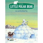 Little Polar Bear and the Husky Pup by Hans de Beer