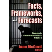Advances in Criminological Theory: Facts, Frameworks and Forecasts v. 3 by Joan McCord