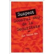 Suspect - Dosarul meu de la securitate - Jan Willem Bos