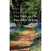 The Path of Life by A. Christian