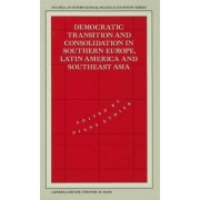 Democratic Transition and Consolidation in Southern Europe, Latin America and South-east Asia 1990 by Diane Ethier