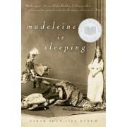 Madeleine Is Sleeping by Sarah Shun Bynum
