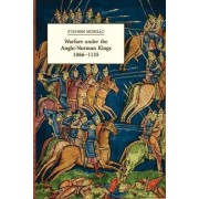 Warfare Under the Anglo-Norman Kings, 1066-1135 by Stephen Morillo