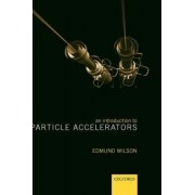 An Introduction to Particle Accelerators by Edmund Wilson