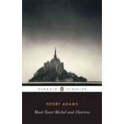 Mont St. Michel and Chartres by Henry Adams