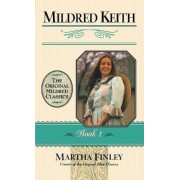Mildred Keith Bk 1 by Milton Finley