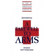New Essays on A Farewell to Arms by Scott Donaldson