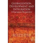 Globalization, Development and Integration by Pompeo Della Posta