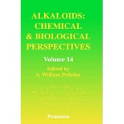Alkaloids: Chemical and Biological Perspectives: Volume 14 by S. William Pelletier