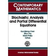 Stochastic Analysis and Partial Differential Equations by GUI-Qiang Chen