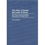 The State of Israel, the Land of Israel by Shmuel Sandler