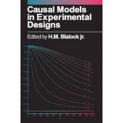 Causal Models in Experimental Designs by H. M. Blalock