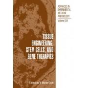 Tissue Engineering, Stem Cells and Gene Therapies by Elcin Y. Murat