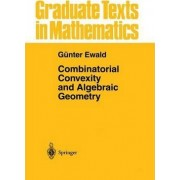 Combinatorial Convexity and Algebraic Geometry by G