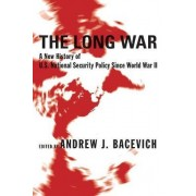The Long War by Andrew J. Bacevich