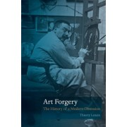 Art Forgery: The History of a Modern Obsession
