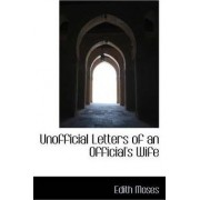 Unofficial Letters of an Official's Wife by Edith Moses