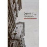Fragments of the European City by Stephen Barber