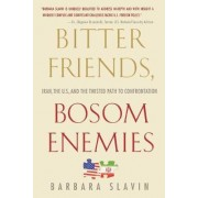 Bitter Friends, Bosom Enemies by Barbara Slavin