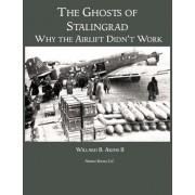 The Ghosts of Stalingrad by Willard B Akins II