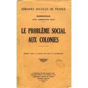 Semaines Sociales De France, Marseille, Xxiie Session, Le Probleme Social Aux Colonies