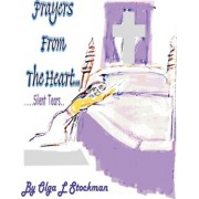 Prayers from the Heart by Olga L Stockman