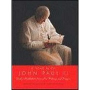 A Year With John Paul II: Daily Meditations From His Writings And Prayers by II Pope John Paul