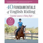 40 Fundamentals of English Riding by Hollie H. McNeil