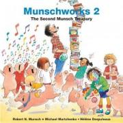 Munschworks 2: The Second Munsch Treasury by Robert Munsch