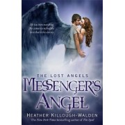Messenger'S Angel: Lost Angels Book 2 by Heather Killough-Walden