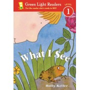 What I See by Holly Keller