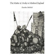 The Matter of Araby in Medieval England by Dorothee Metlitzki
