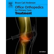 Office Orthopedics for Primary Care: Treatment by Bruce Carl Anderson