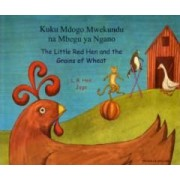 The Little Red Hen and the Grains of Wheat in Swahili and English by L. R. Hen