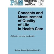 Concepts and Measurement of Quality of Life in Health Care by Lennart Nordenfelt