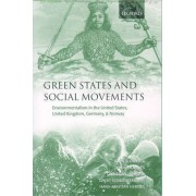 Green States and Social Movements by John S. Dryzek