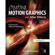 Creating Motion Graphics with After Effects by Chris Meyer